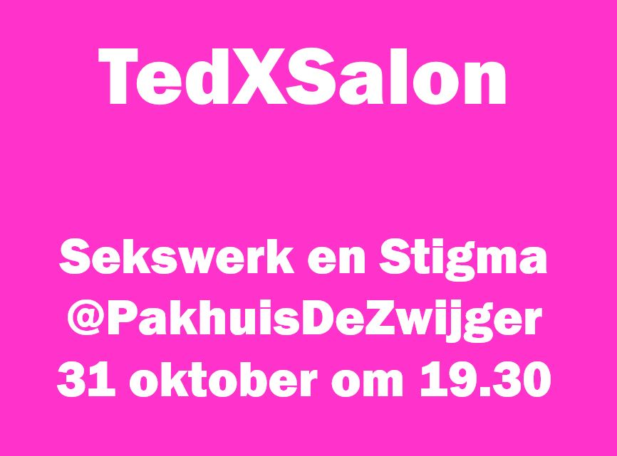 TedXSalon Sekswerk en Stigma Pakhuis de Zwijger